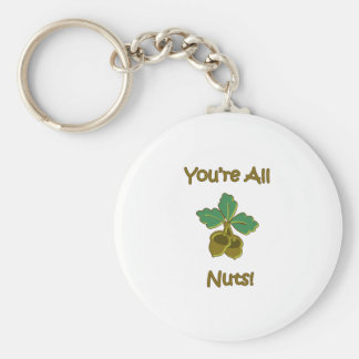 You're All Nuts Keychains