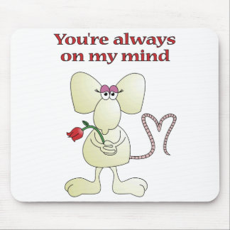 """""""You're always on my mind"""" mousepad"""