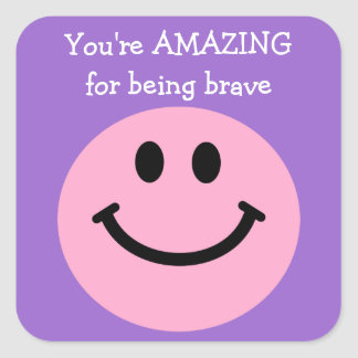 You're Amazing for being brave pink smiley face Square Stickers