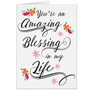You're an Amazing Blessing in my Life Card