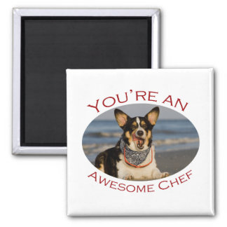 You're an Awesome Chef Magnet