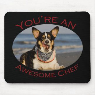 You're an Awesome Chef Mouse Pad