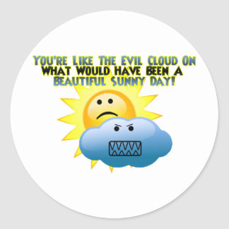 You're An Evil Cloud Classic Round Sticker