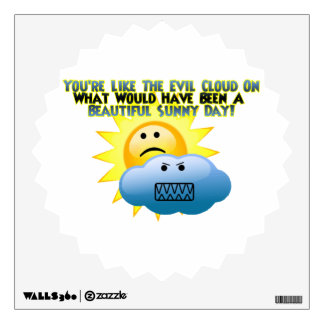 You're An Evil Cloud Wall Decal