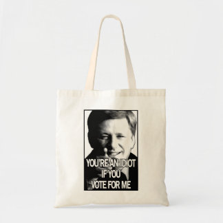 You're An Idiot If You Vote Harper Tote Bag