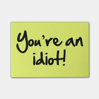 You're An Idiot Post-its® Post-it Notes