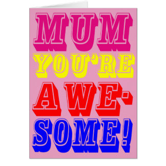 You're Awesome Mother's Day Card