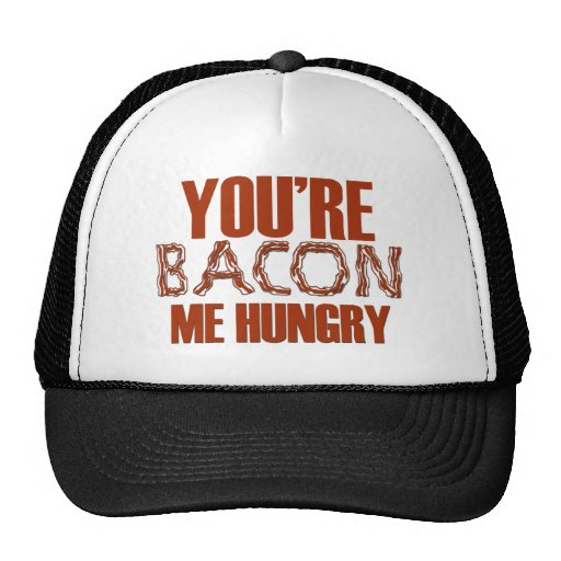 You're Bacon Me Hungry Mesh Hat