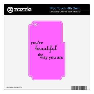 YOURE BEAUTIFUL THE WAY YOU ARE COMPLIMENTS SKIN FOR iPod TOUCH 4G