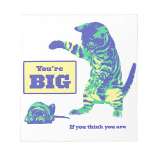 You're BIG When You Think You Are (Cat and Dog) Note Pad
