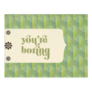 You're Boring Post Cards