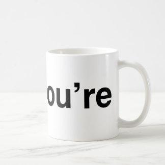 *You're Classic White Coffee Mug