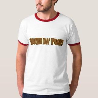 You're Da POOP T-Shirt