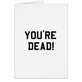 You're Dead Black Card