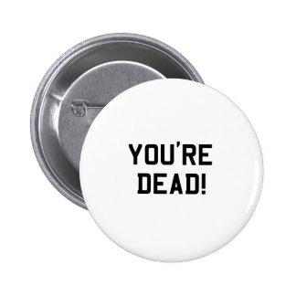 You're Dead Black Pin