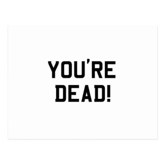 You're Dead Black Post Card