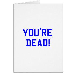 You're Dead Blue Card