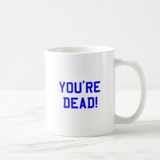 You're Dead Blue Mugs