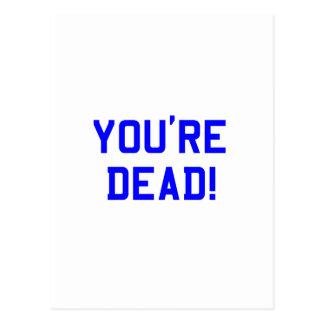 You're Dead Blue Postcard