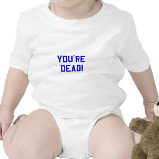 You're Dead Blue T Shirts