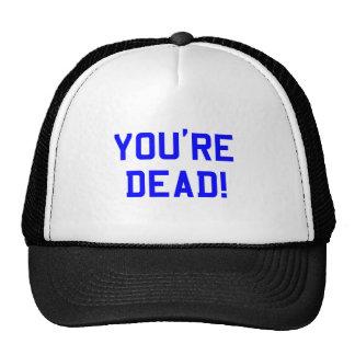 You're Dead Blue Trucker Hat