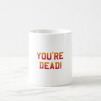 You're Dead Flame Coffee Mugs