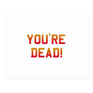 You're Dead Flame Postcard