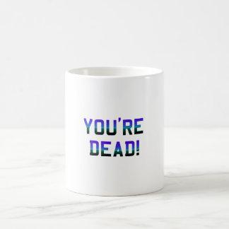 You're Dead Frost Coffee Mugs