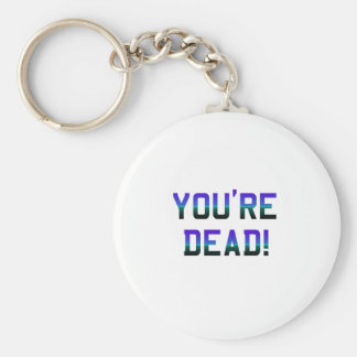 You're Dead Frost Keychains