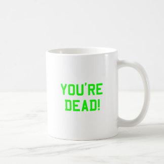 You're Dead Green Mugs