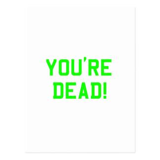 You're Dead Green Postcard