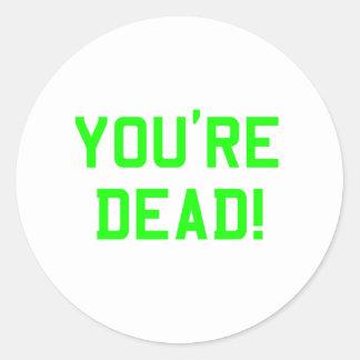 You're Dead Green Sticker