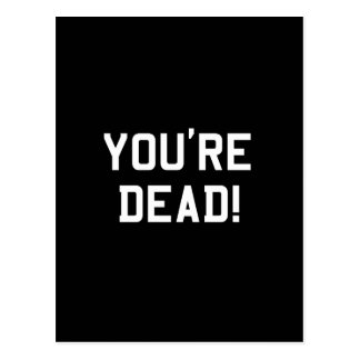 You're Dead White Post Cards