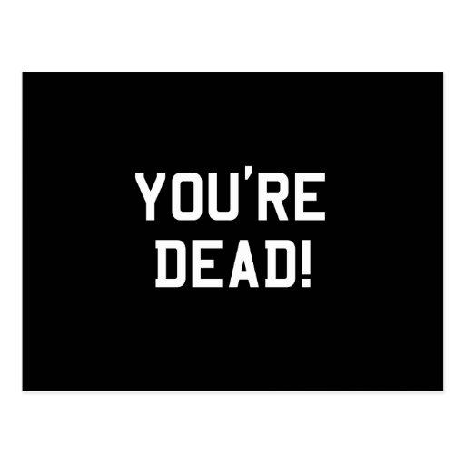 You Re Dead White Postcard Zazzle