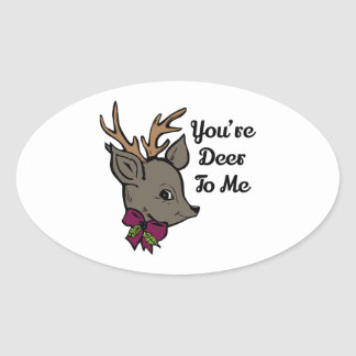 You're Deer To Me Oval Stickers