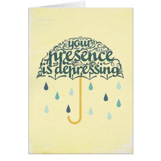 You're Depressing Greeting Card