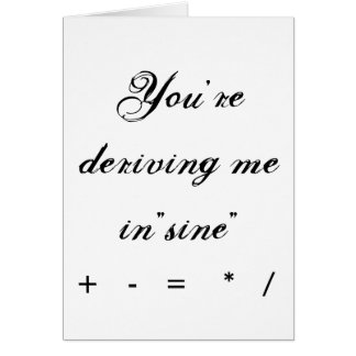 "You're deriving me in""sine"", +   -   =    *   / card"