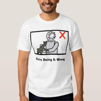 You're Doing It Wrong Tee Shirt