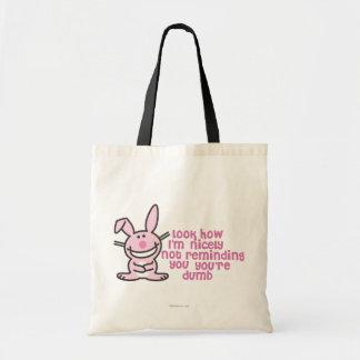 You're Dumb Budget Tote Bag