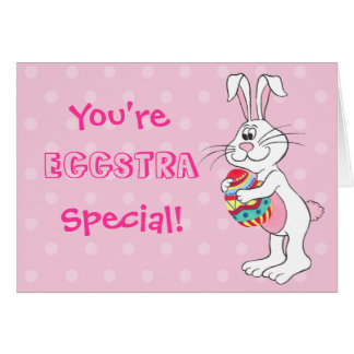 You're Eggstra Special - Easter Card