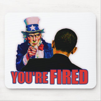 You're Fired! Anti Obama Design Mouse Pad