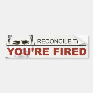 You're Fired Bumper Sticker