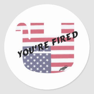 You're Fired Classic Round Sticker