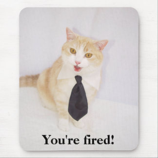 You're Fired! Mouse Pad
