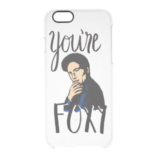 You're Foxy iPhone 6 Case