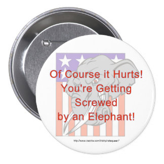 You're getting screwed by an elephant! pinback button