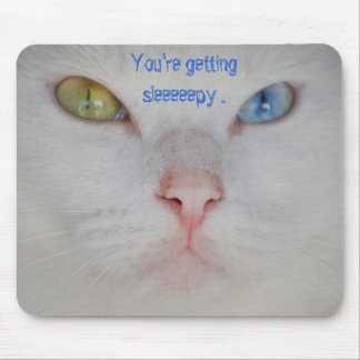 You're getting sleepy white cat, green & blue eyes mouse pad