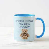 You're going to be a Daddy coffee mug
