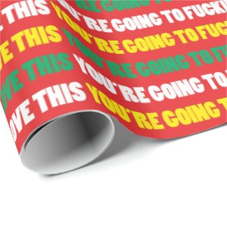 You're Going to Fucking Love This Wrap Wrapping Paper