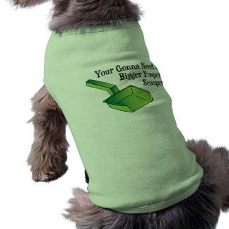 You're Gonna Need a Bigger Pooper Scooper Pet Tee Shirt